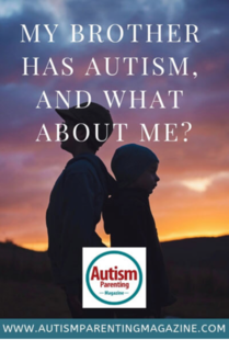 My Brother Has Autism, and What About Me